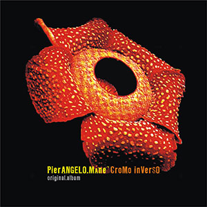 Cromo Inverso – Original ed. – Pierangelo Mané