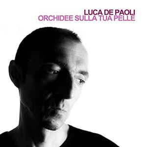 Orchidee sulla tua pelle – Luca De Paoli