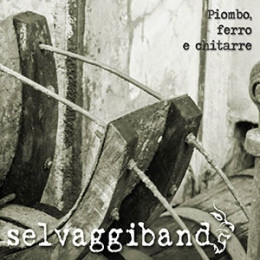 Selvaggi-Band-Piombo-Ferro-E-Chitarre